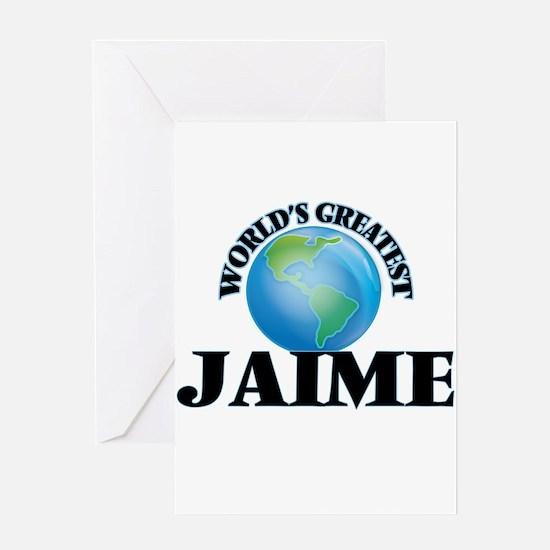 World's Greatest Jaime Greeting Cards