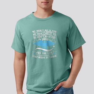 We Do It For The Life T Shirt T-Shirt