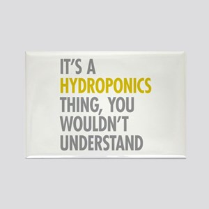 Its A Hydroponics Thing Rectangle Magnet