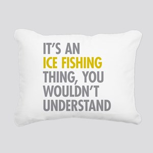 Its An Ice Fishing Thing Rectangular Canvas Pillow