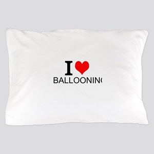 I Love Ballooning Pillow Case