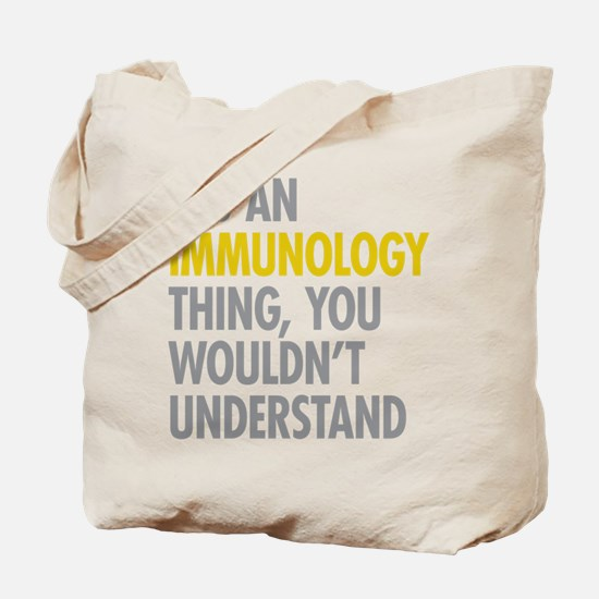 Its An Immunology Thing Tote Bag