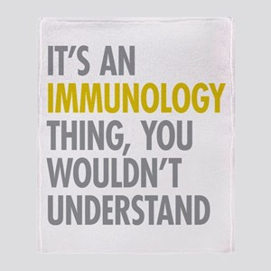 Its An Immunology Thing Throw Blanket