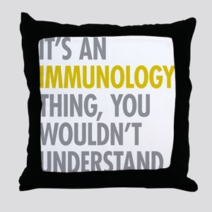 Its An Immunology Thing Throw Pillow