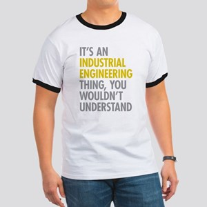 Its An Industrial Engineering Thing Ringer T