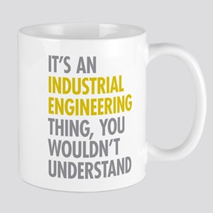 Its An Industrial Engineering Thing Mug