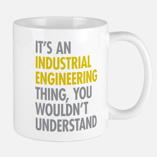 Its An Industrial Engineering Thing Mug