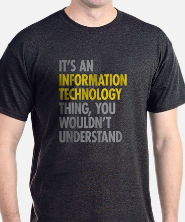 Its An Information Technology Thing T-Shirt