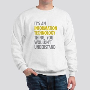 Its An Information Technology Thing Sweatshirt