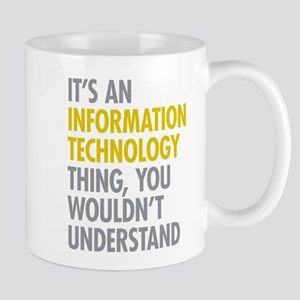 Its An Information Technology Thing Mug