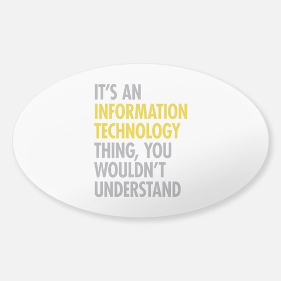 Its An Information Technology Thing Sticker (Oval)