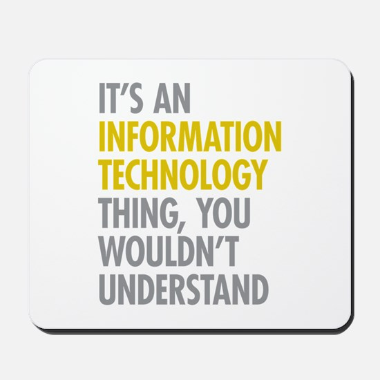 Its An Information Technology Thing Mousepad