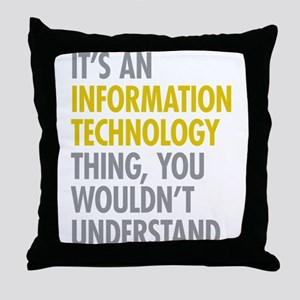 Its An Information Technology Thing Throw Pillow