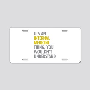 Internal Medicine Thing Aluminum License Plate