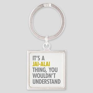 Its A Jai-Alai Thing Square Keychain