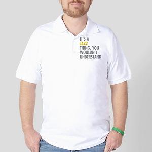 Its A Jazz Thing Golf Shirt