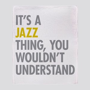 Its A Jazz Thing Throw Blanket