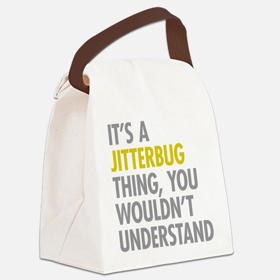 Its A Jitterbug Thing Canvas Lunch Bag