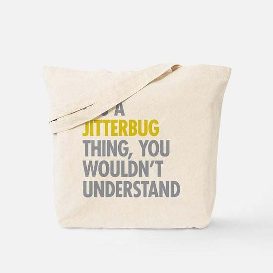 Its A Jitterbug Thing Tote Bag