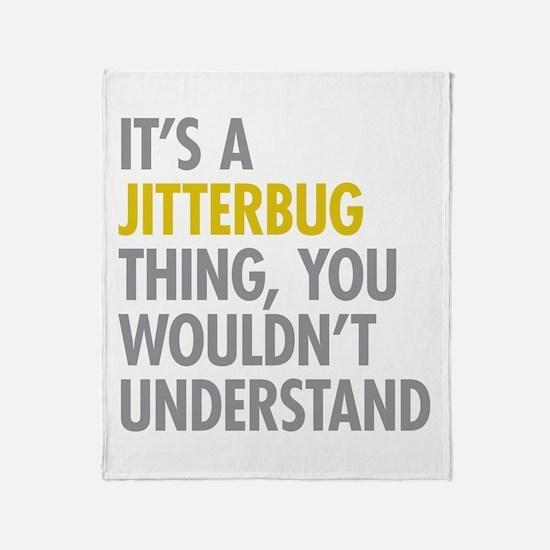 Its A Jitterbug Thing Throw Blanket