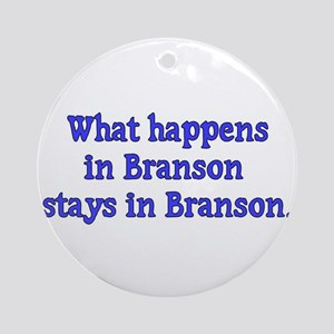 What Happens in Branson Stays Ornament (Round)