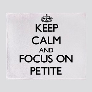 Keep Calm and focus on Petite Throw Blanket