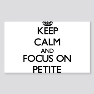 Keep Calm and focus on Petite Sticker