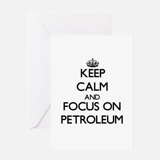 Keep Calm and focus on Petroleum Greeting Cards