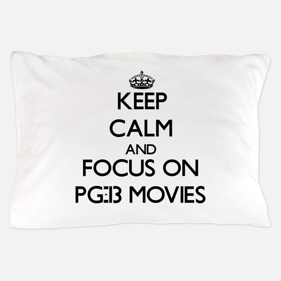 Keep Calm and focus on Pg-13 Movies Pillow Case