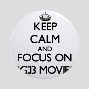 Keep Calm and focus on Pg-13 Movi Ornament (Round)
