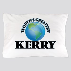 World's Greatest Kerry Pillow Case