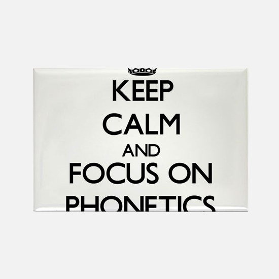 Keep Calm and focus on Phonetics Magnets