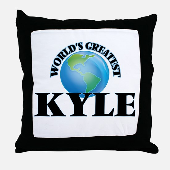 World's Greatest Kyle Throw Pillow