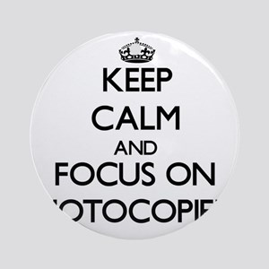 Keep Calm and focus on Photocopie Ornament (Round)