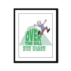 Over The Hill And Proud Framed Panel Print