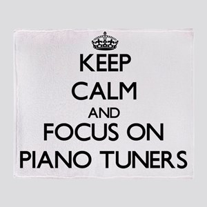 Keep Calm and focus on Piano Tuners Throw Blanket