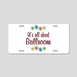 About Ballroom Aluminum License Plate