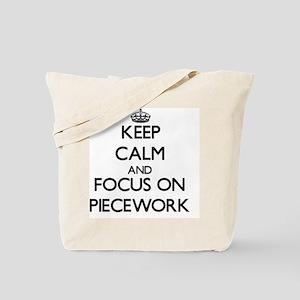 Keep Calm and focus on Piecework Tote Bag