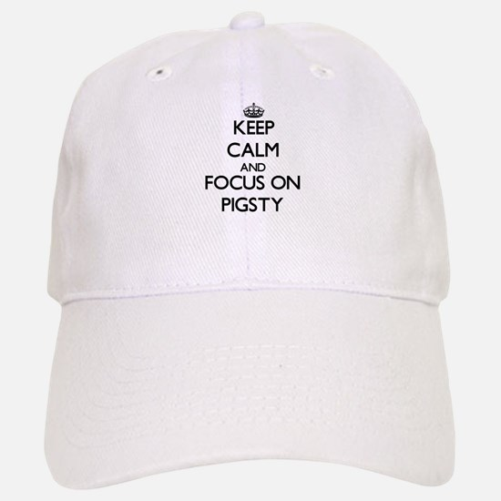Keep Calm and focus on Pigsty Baseball Baseball Cap