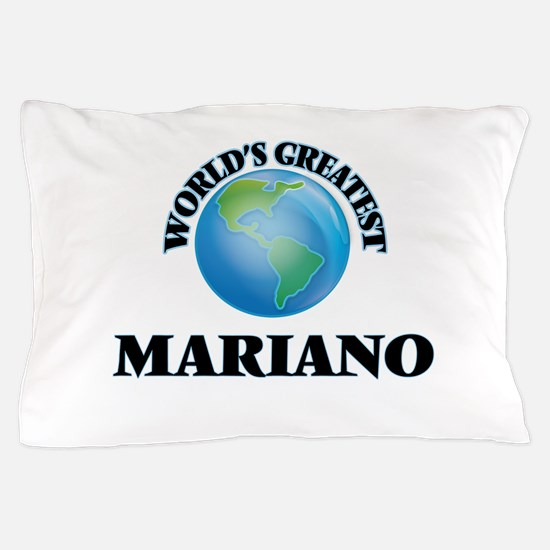 World's Greatest Mariano Pillow Case