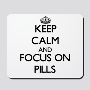 Keep Calm and focus on Pills Mousepad