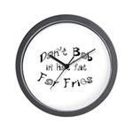 Don't Bob for Fries in Hot Fat Wall Clock