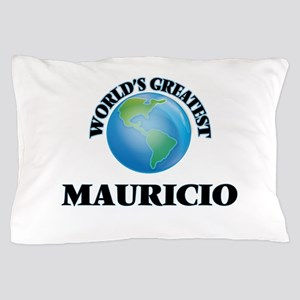 World's Greatest Mauricio Pillow Case