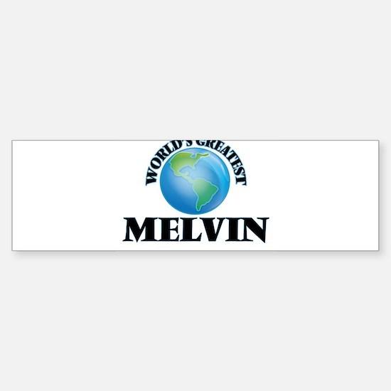 World's Greatest Melvin Bumper Bumper Bumper Sticker