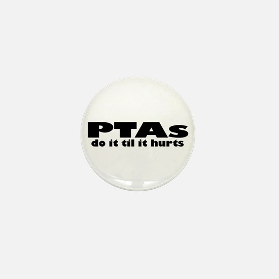 PTAs Do It Til It Hurts Mini Button