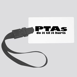 PTAs Do It Til It Hurts Luggage Tag