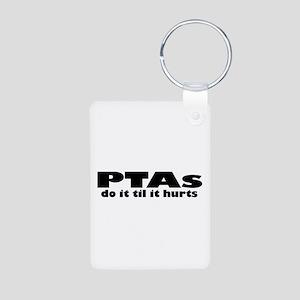 PTAs Do It Til It Hurts Keychains