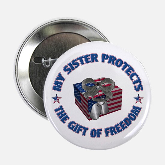 My Sister Protects the Gift of Freedom Button