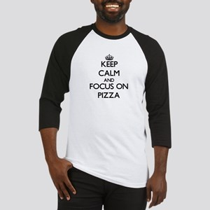 Keep Calm and focus on Pizza Baseball Jersey