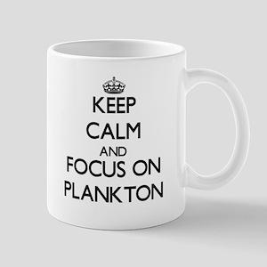 Keep Calm and focus on Plankton Mugs